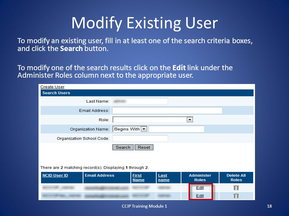 Modify Existing User To modify an existing user, fill in at least one of the search criteria boxes, and click the Search button.
