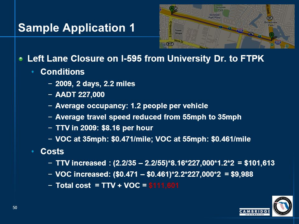 50 Sample Application 1 Left Lane Closure on I-595 from University Dr. to FTPK Conditions −2009, 2 days, 2.2 miles −AADT 227,000 −Average occupancy: 1
