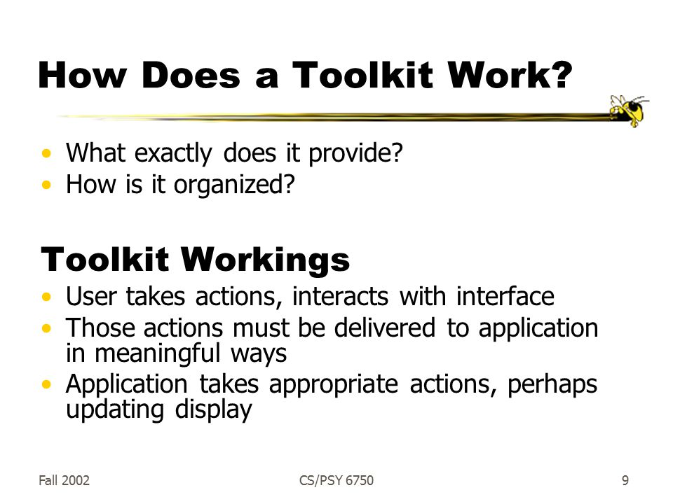 Fall 2002CS/PSY How Does a Toolkit Work. What exactly does it provide.