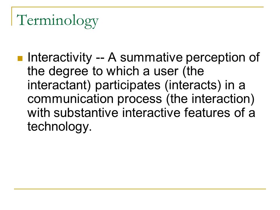 A new model is needed Involves multiple dimensions Embraces the Mass Communication perspective Recognizes content as a key contributing dimension Positions Interactivity as an outcome state