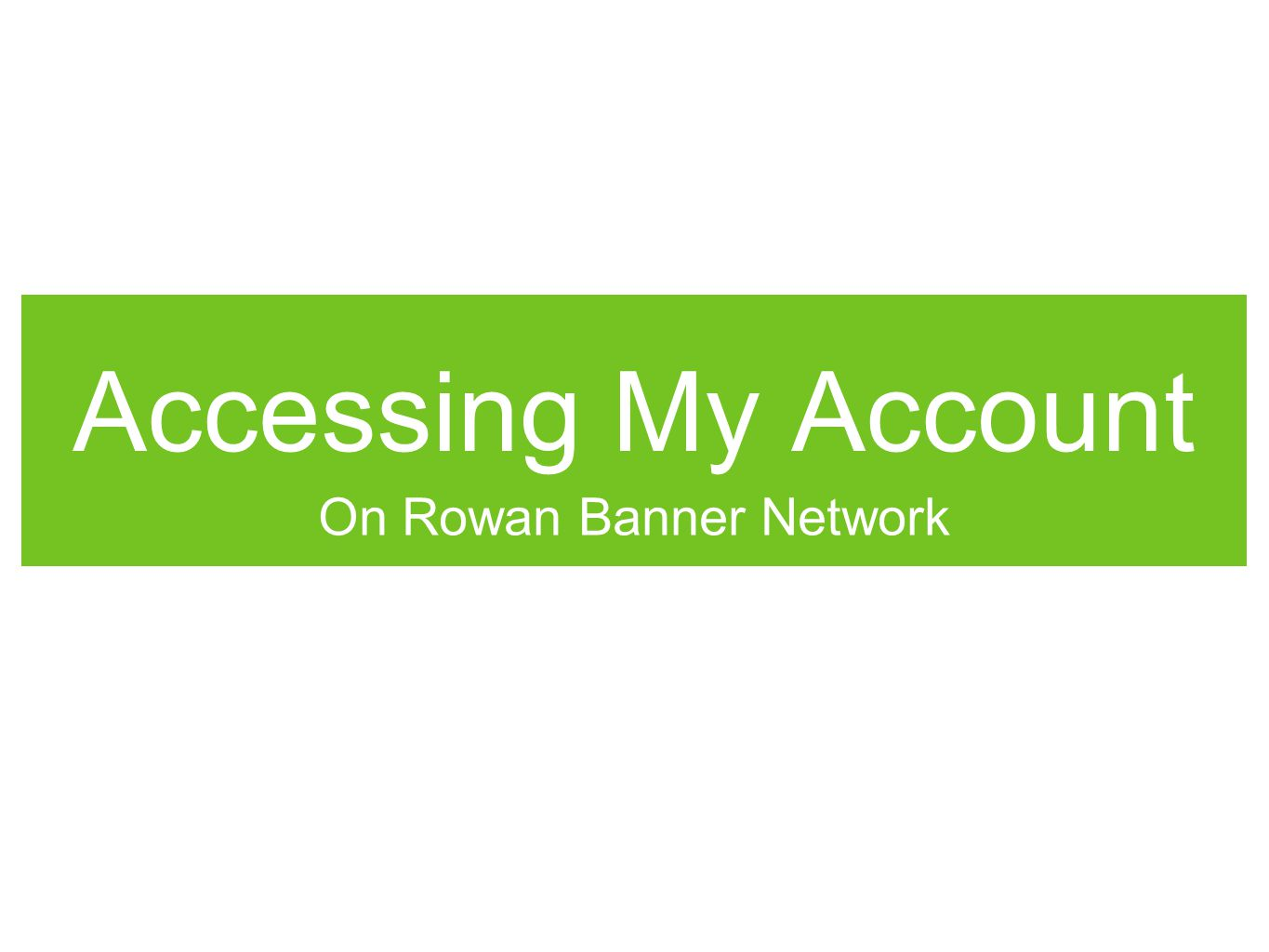 Accessing My Account On Rowan Banner Network