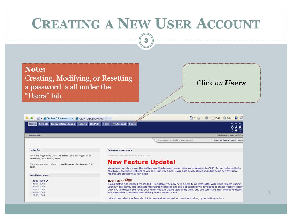 C REATING A N EW U SER A CCOUNT 3 Note: Creating, Modifying, or Resetting a password is all under the Users tab.