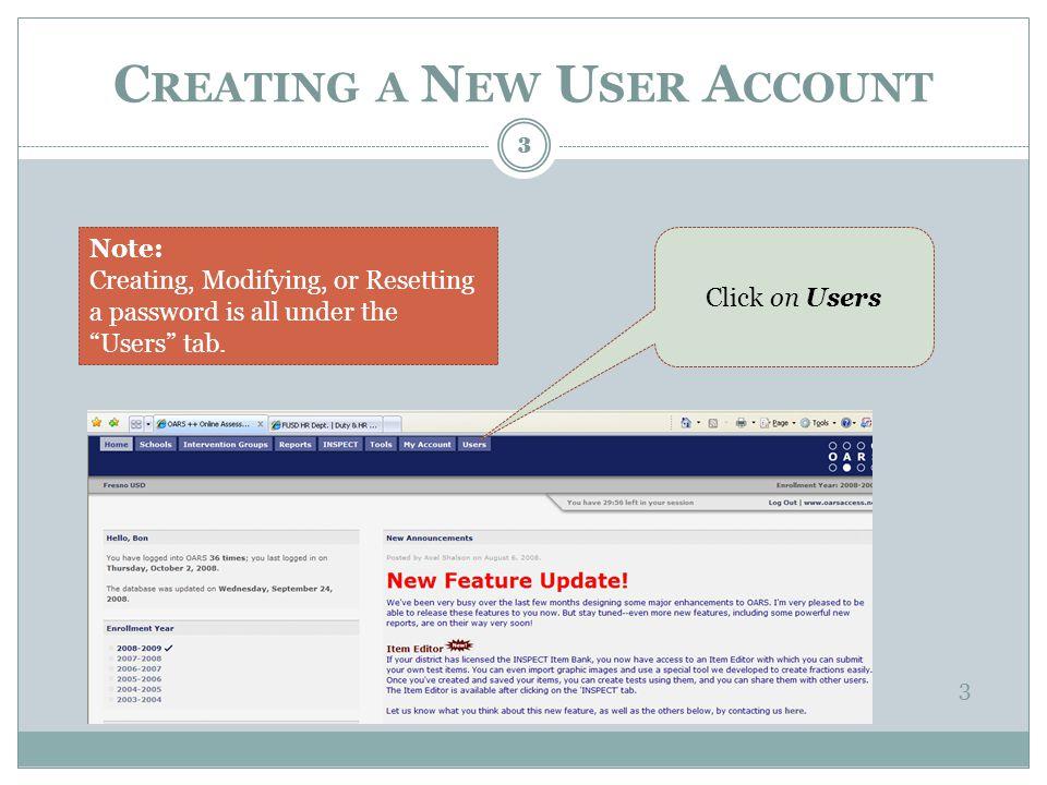 Click on Create a New User Account C REATING A N EW U SER A CCOUNT 4