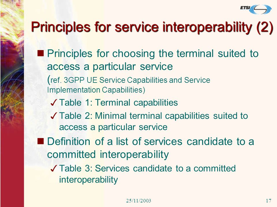 25/11/200317 Principles for service interoperability (2) Principles for choosing the terminal suited to access a particular service ( ref.