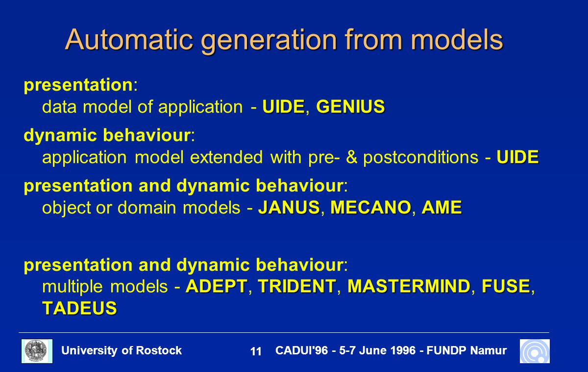 University of Rostock 11 CADUI'96 - 5-7 June 1996 - FUNDP Namur Automatic generation from models UIDEGENIUS presentation: data model of application -