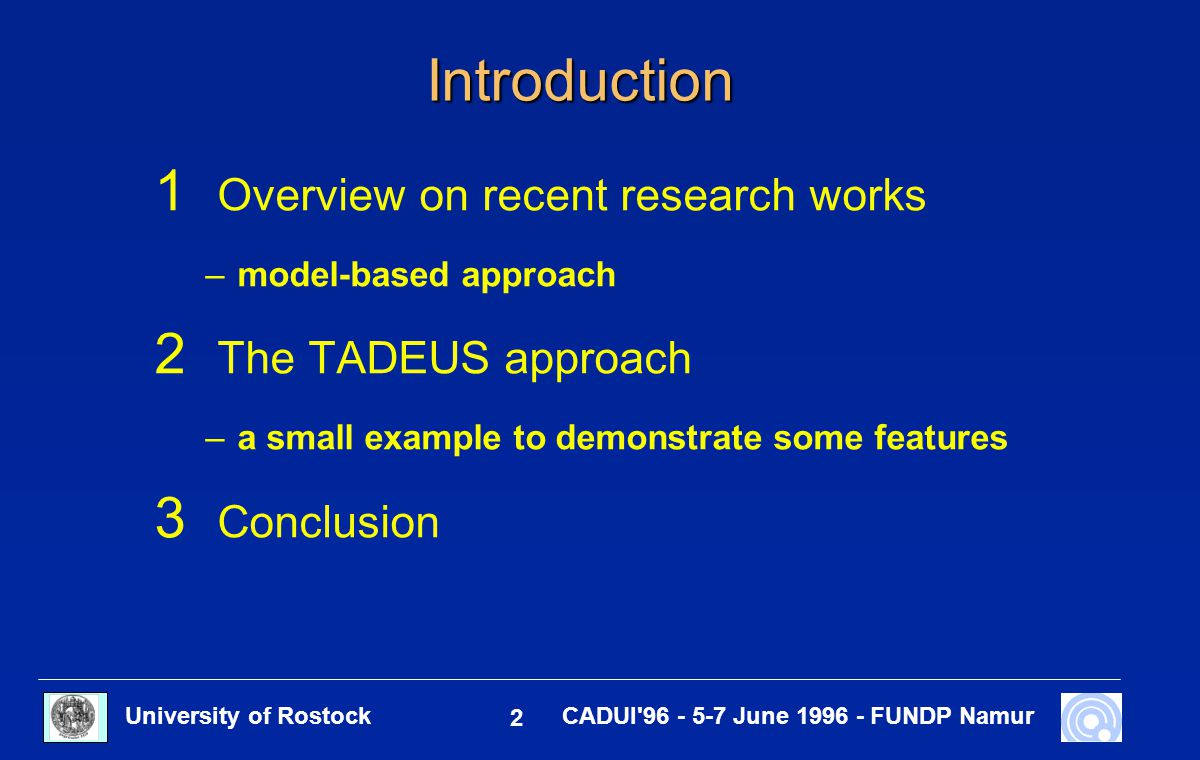 University of Rostock 2 CADUI'96 - 5-7 June 1996 - FUNDP Namur Introduction 1 Overview on recent research works –model-based approach 2 The TADEUS app