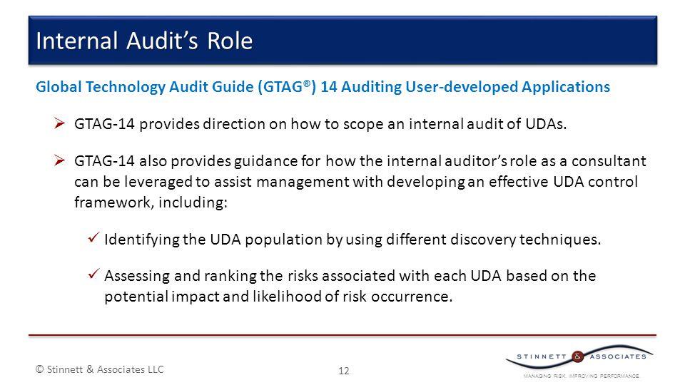MANAGING RISK. IMPROVING PERFORMANCE. © Stinnett & Associates LLC Global Technology Audit Guide (GTAG®) 14 Auditing User-developed Applications  GTAG