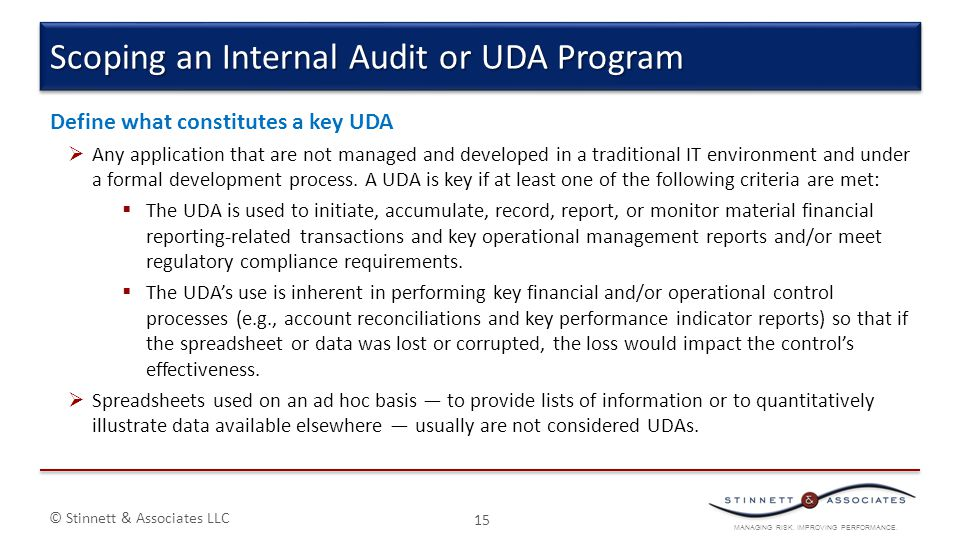 MANAGING RISK. IMPROVING PERFORMANCE. © Stinnett & Associates LLC Define what constitutes a key UDA  Any application that are not managed and develop