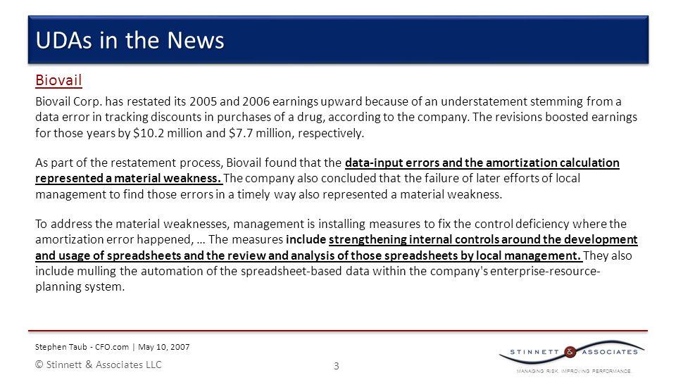 MANAGING RISK. IMPROVING PERFORMANCE. © Stinnett & Associates LLC Biovail Biovail Corp. has restated its 2005 and 2006 earnings upward because of an u
