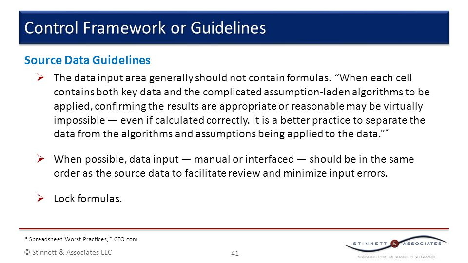 MANAGING RISK. IMPROVING PERFORMANCE. © Stinnett & Associates LLC Source Data Guidelines  The data input area generally should not contain formulas.