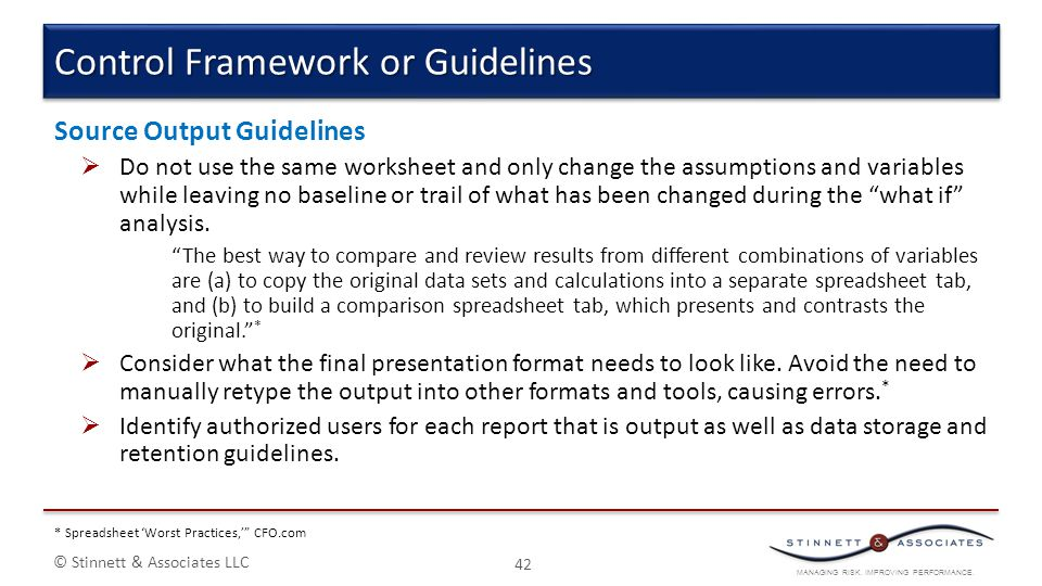 MANAGING RISK. IMPROVING PERFORMANCE. © Stinnett & Associates LLC Source Output Guidelines  Do not use the same worksheet and only change the assumpt