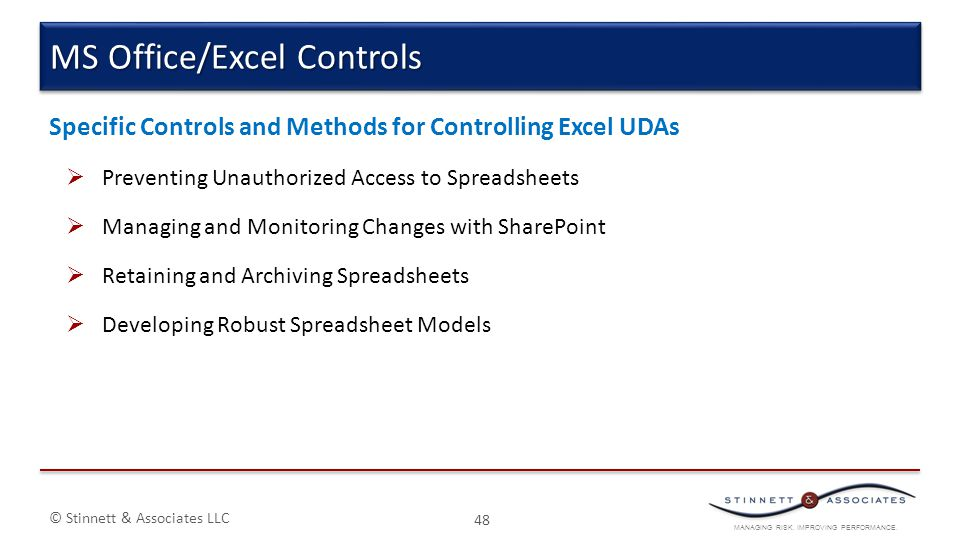 MANAGING RISK. IMPROVING PERFORMANCE. © Stinnett & Associates LLC Specific Controls and Methods for Controlling Excel UDAs  Preventing Unauthorized A