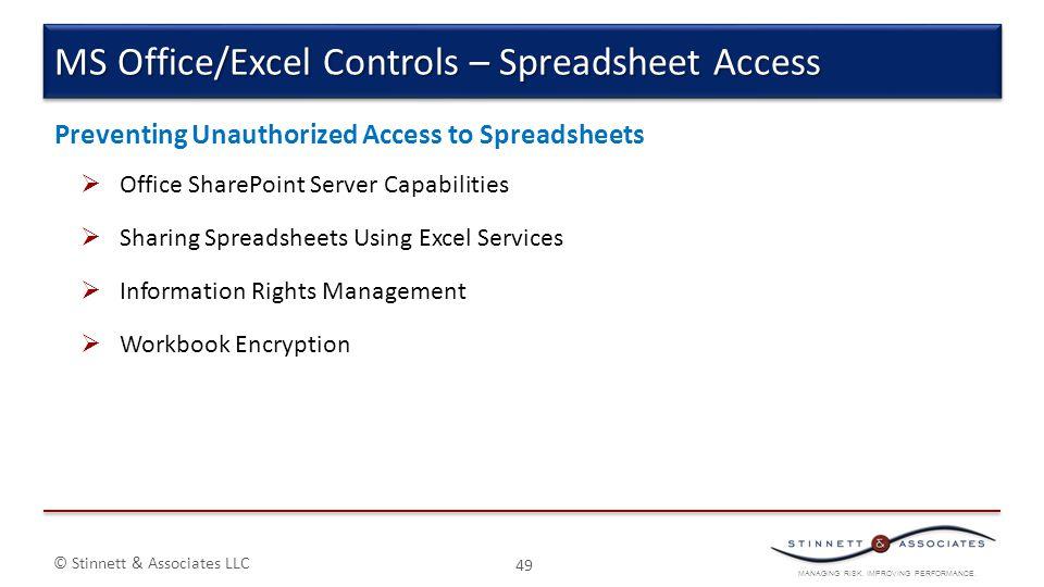 MANAGING RISK. IMPROVING PERFORMANCE. © Stinnett & Associates LLC Preventing Unauthorized Access to Spreadsheets  Office SharePoint Server Capabiliti