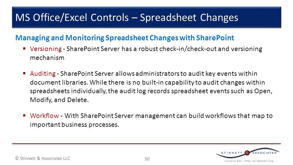 MANAGING RISK. IMPROVING PERFORMANCE. © Stinnett & Associates LLC Managing and Monitoring Spreadsheet Changes with SharePoint  Versioning - SharePoin