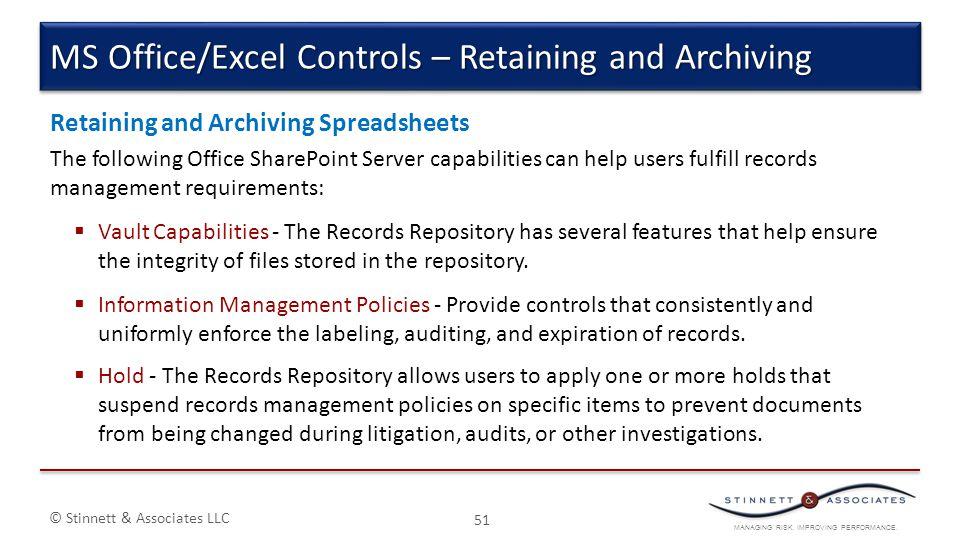 MANAGING RISK. IMPROVING PERFORMANCE. © Stinnett & Associates LLC Retaining and Archiving Spreadsheets The following Office SharePoint Server capabili