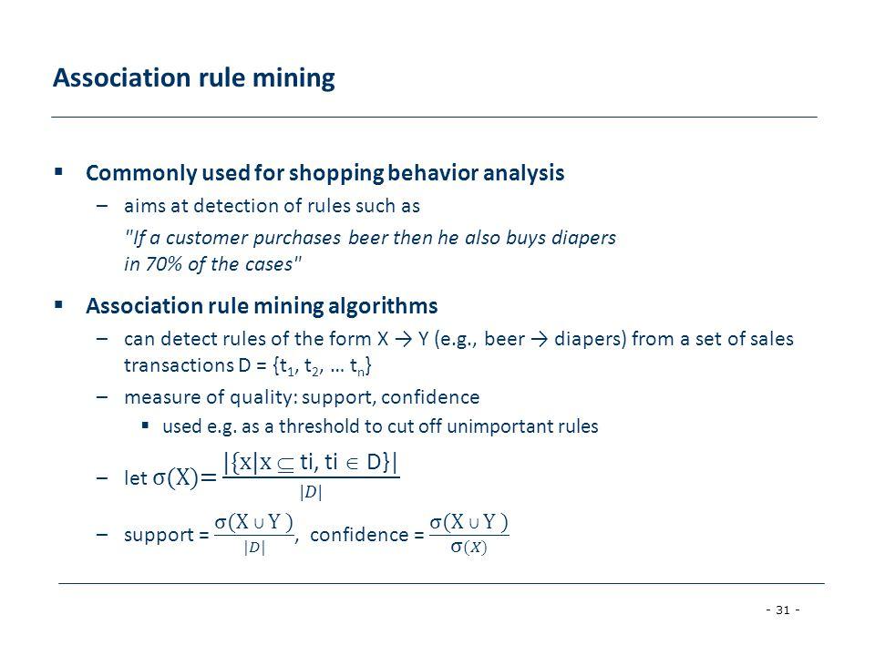 - 31 - Association rule mining