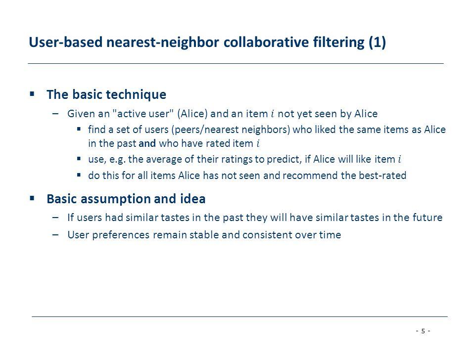 - 5 - User-based nearest-neighbor collaborative filtering (1)