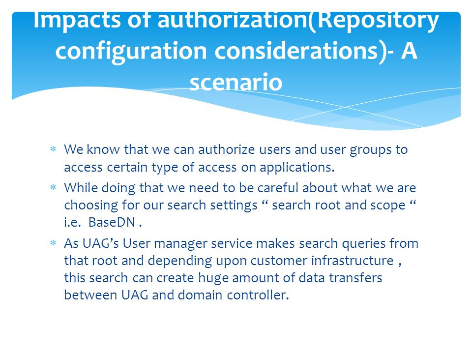  We know that we can authorize users and user groups to access certain type of access on applications.  While doing that we need to be careful about