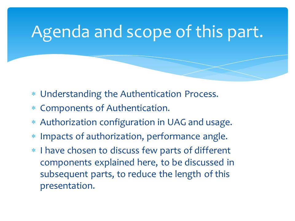  This feature provides single sign on to the users, here UAG performs authentication on behalf of the user, against the backend published application server.
