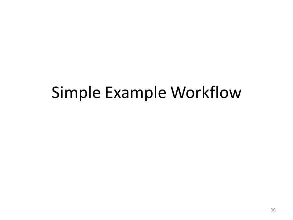 Simple Example Workflow 36