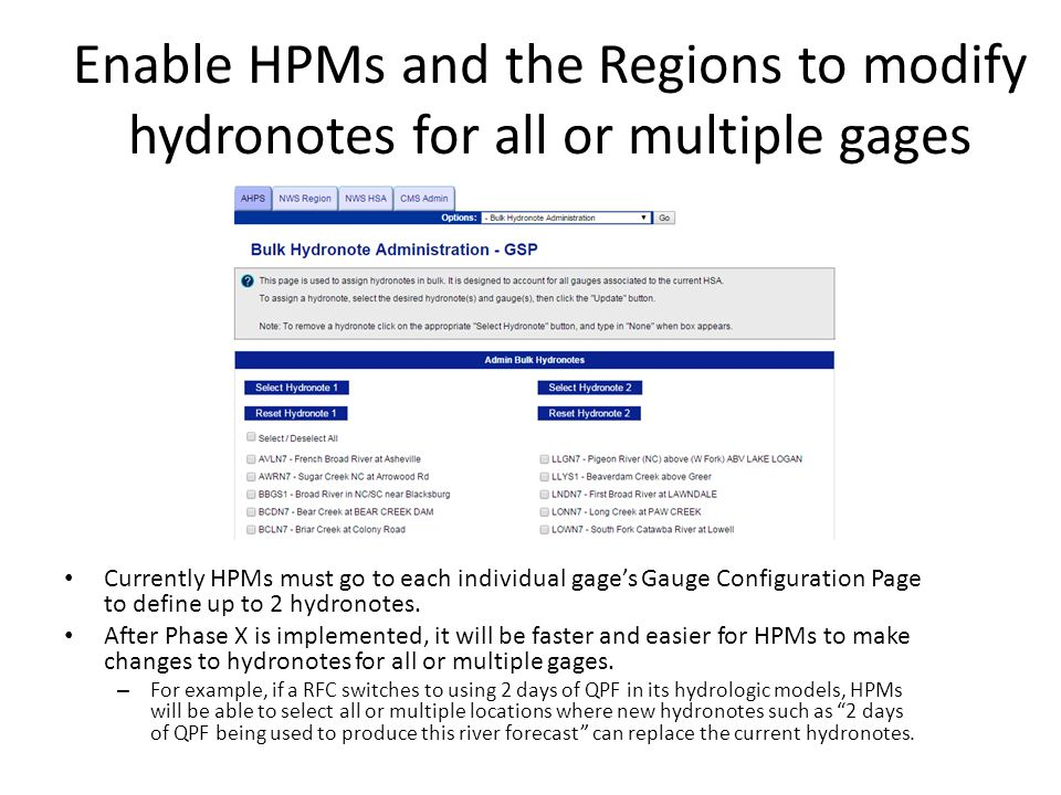 Enable HPMs and the Regions to modify hydronotes for all or multiple gages Currently HPMs must go to each individual gage's Gauge Configuration Page to define up to 2 hydronotes.