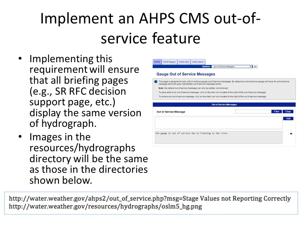 Implement an AHPS CMS out-of- service feature Implementing this requirement will ensure that all briefing pages (e.g., SR RFC decision support page, etc.) display the same version of hydrograph.