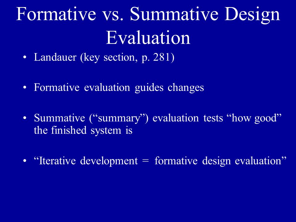 Formative vs. Summative Design Evaluation Landauer (key section, p.