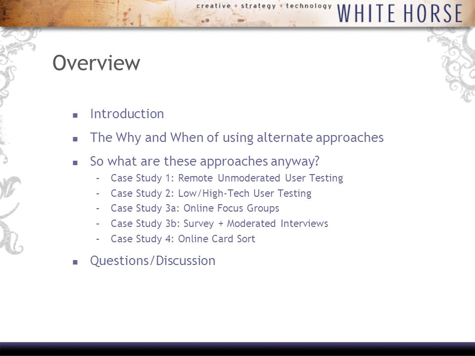 Overview Introduction The Why and When of using alternate approaches So what are these approaches anyway.