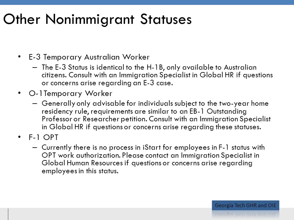 Other Nonimmigrant Statuses E-3 Temporary Australian Worker – The E-3 Status is identical to the H-1B, only available to Australian citizens.