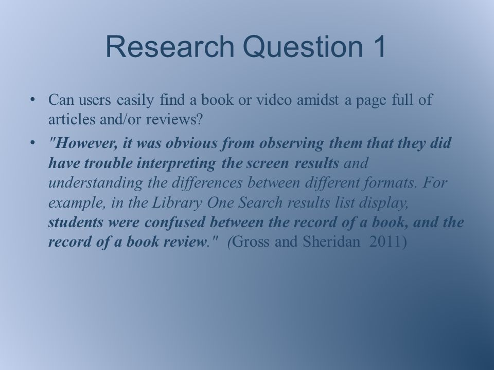 Research Question 1 Can users easily find a book or video amidst a page full of articles and/or reviews.