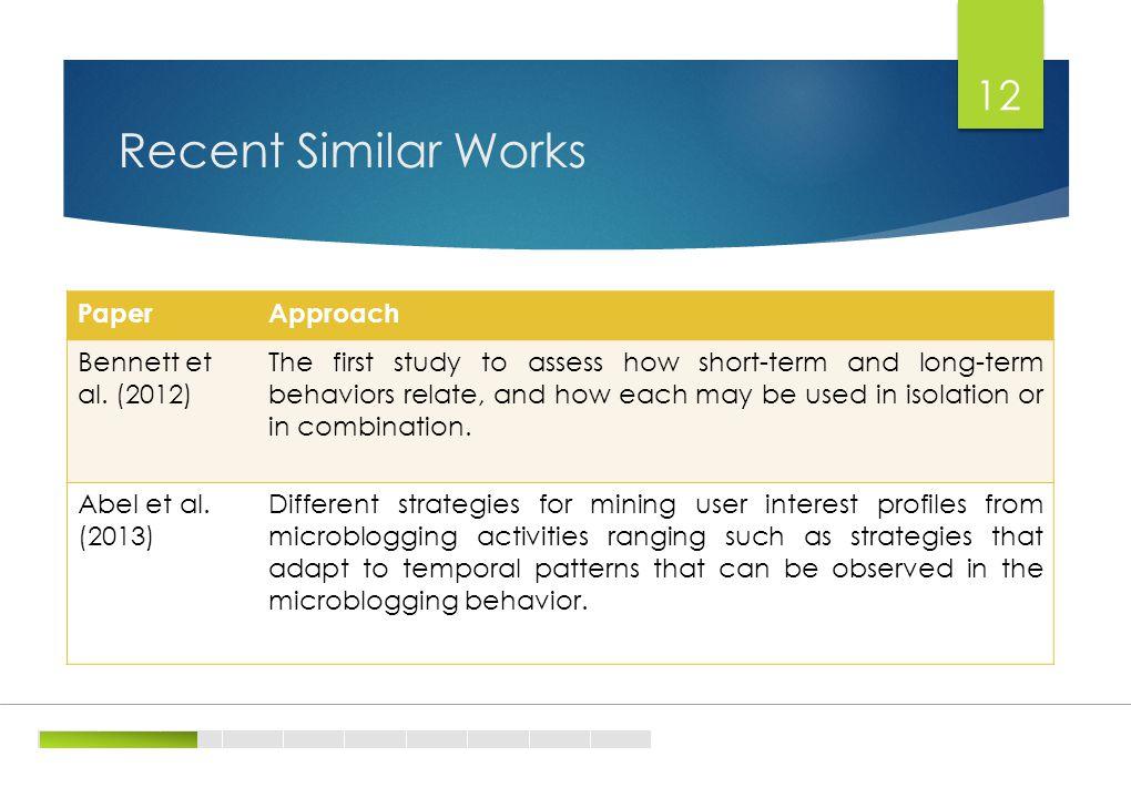 Recent Similar Works 12 PaperApproach Bennett et al.