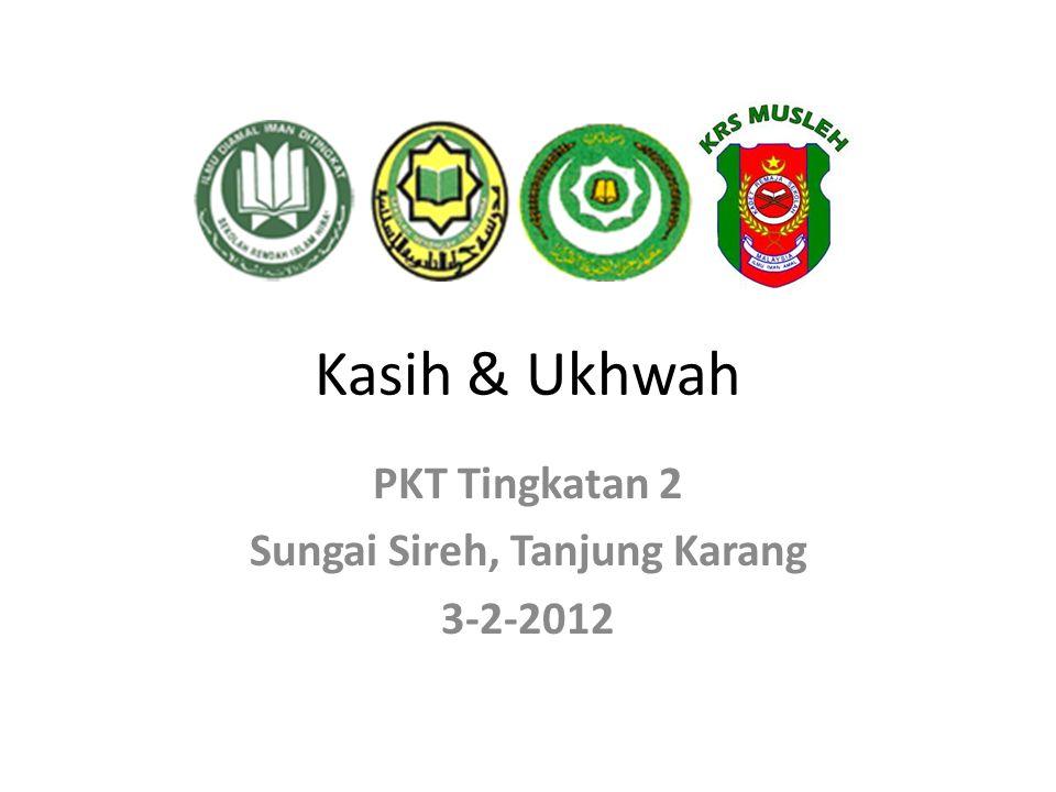 Kasih & Ukhwah PKT Tingkatan 2 Sungai Sireh, Tanjung Karang 3-2-2012