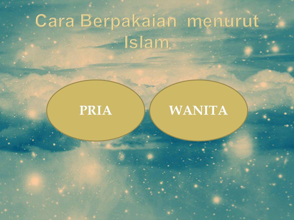 Kewajiban Menutup Aurat di dalam Islam Firman Allah dalam surat Al-Ar'af : 26 يٰبَنِىۡۤ اٰدَمَ قَدۡ اَنۡزَلۡنَا عَلَيۡكُمۡ لِبَاسًا يُّوَارِىۡ سَوۡاٰت