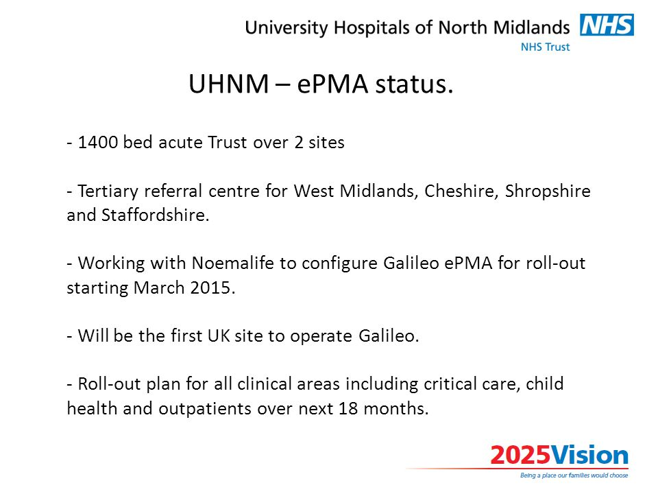 - 1400 bed acute Trust over 2 sites - Tertiary referral centre for West Midlands, Cheshire, Shropshire and Staffordshire.