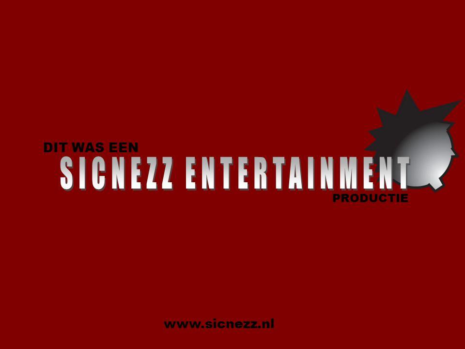 DIT WAS EEN PRODUCTIE www.sicnezz.nl