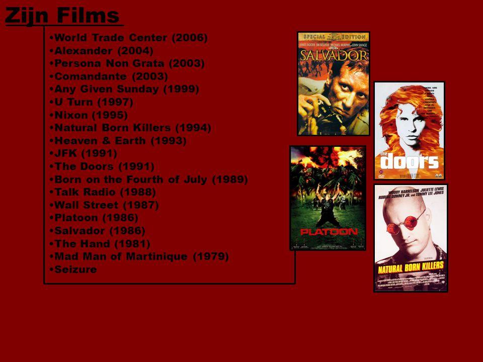 Zijn Films World Trade Center (2006) Alexander (2004) Persona Non Grata (2003) Comandante (2003) Any Given Sunday (1999) U Turn (1997) Nixon (1995) Natural Born Killers (1994) Heaven & Earth (1993) JFK (1991) The Doors (1991) Born on the Fourth of July (1989) Talk Radio (1988) Wall Street (1987) Platoon (1986) Salvador (1986) The Hand (1981) Mad Man of Martinique (1979) Seizure
