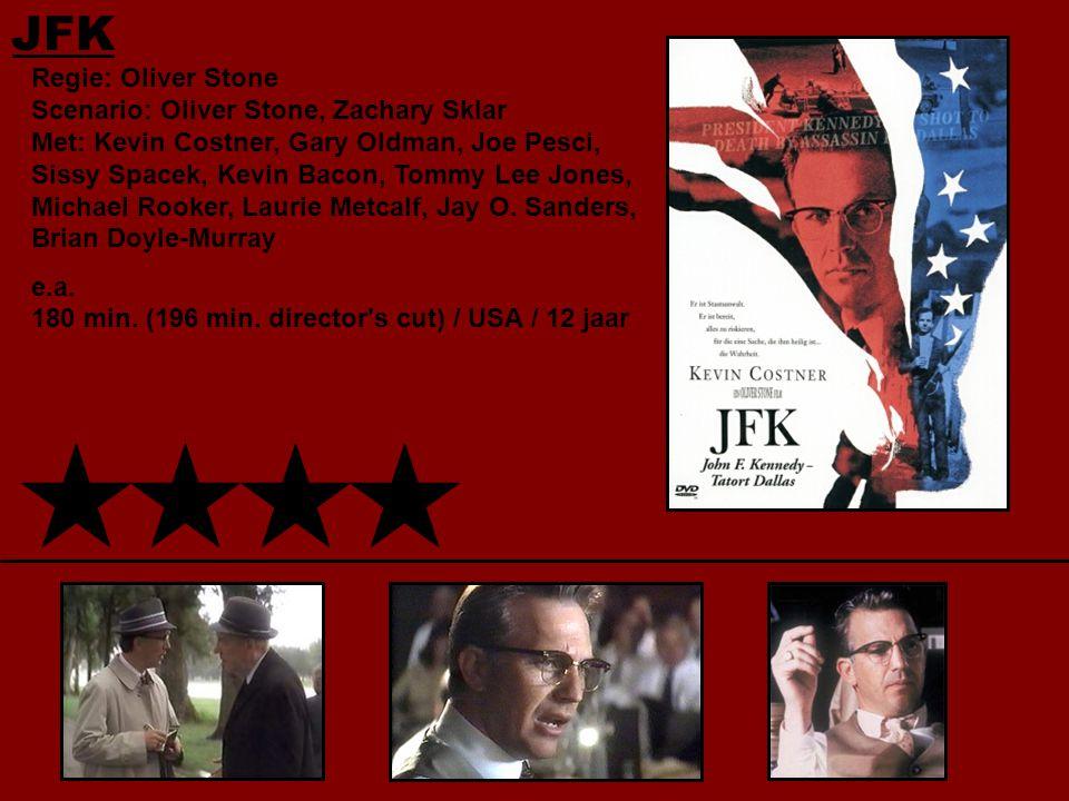 JFK Regie: Oliver Stone Scenario: Oliver Stone, Zachary Sklar Met: Kevin Costner, Gary Oldman, Joe Pesci, Sissy Spacek, Kevin Bacon, Tommy Lee Jones, Michael Rooker, Laurie Metcalf, Jay O.