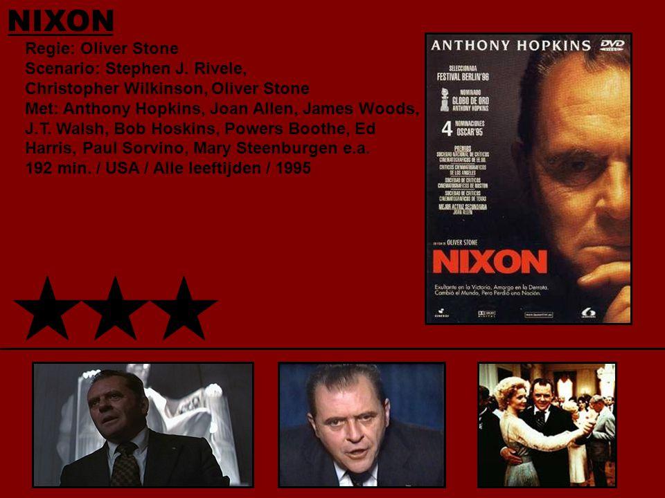 NIXON Regie: Oliver Stone Scenario: Stephen J.