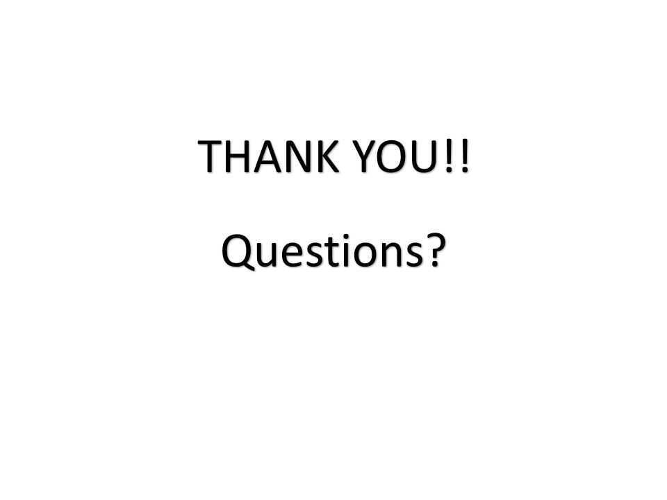 THANK YOU!! Questions