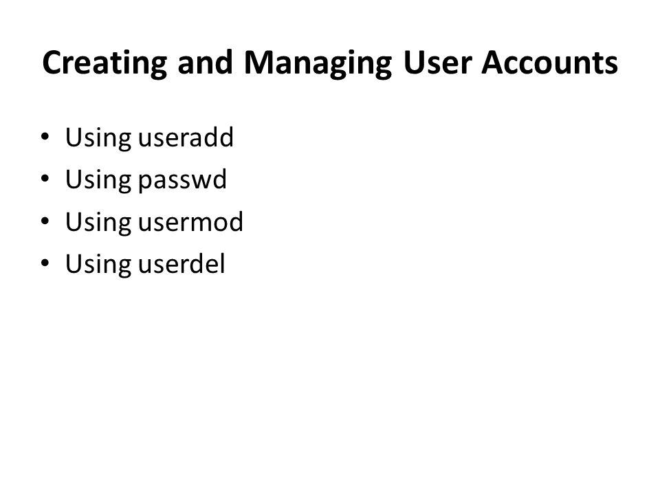 Using useradd Syntax: useradd options username example:useradd ken ken account is created using the default parameters contained in the following configuration files: /etc/default/useradd /etc/login.defs This file contains values that can be used for the GID and UID parameters when creating an account with useradd.