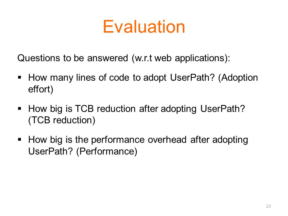 Evaluation Questions to be answered (w.r.t web applications):  How many lines of code to adopt UserPath.