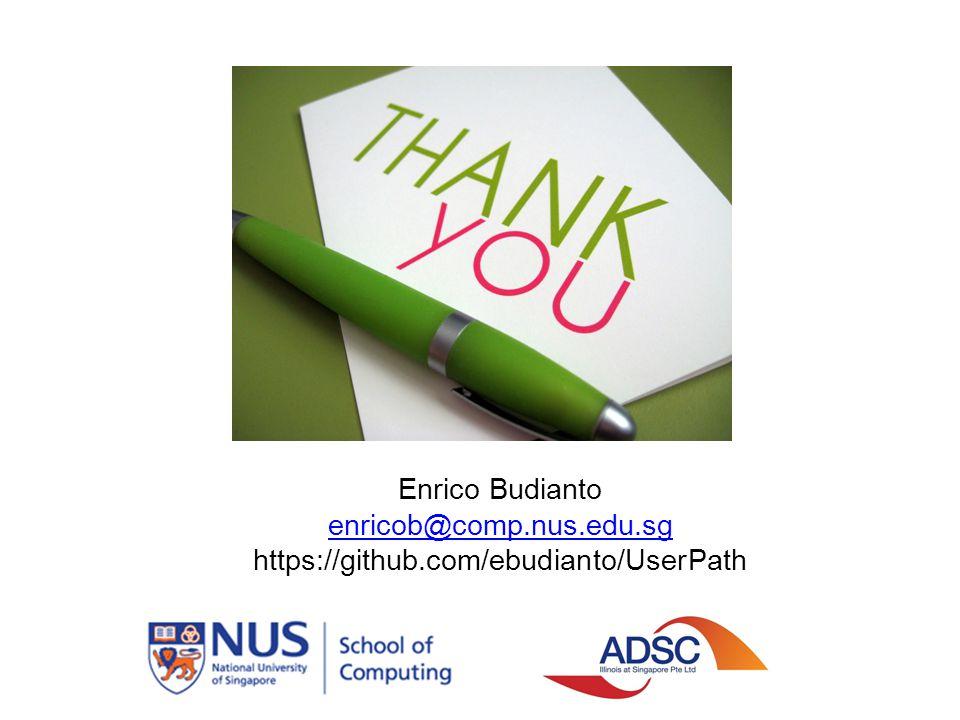 Enrico Budianto enricob@comp.nus.edu.sg https://github.com/ebudianto/UserPath