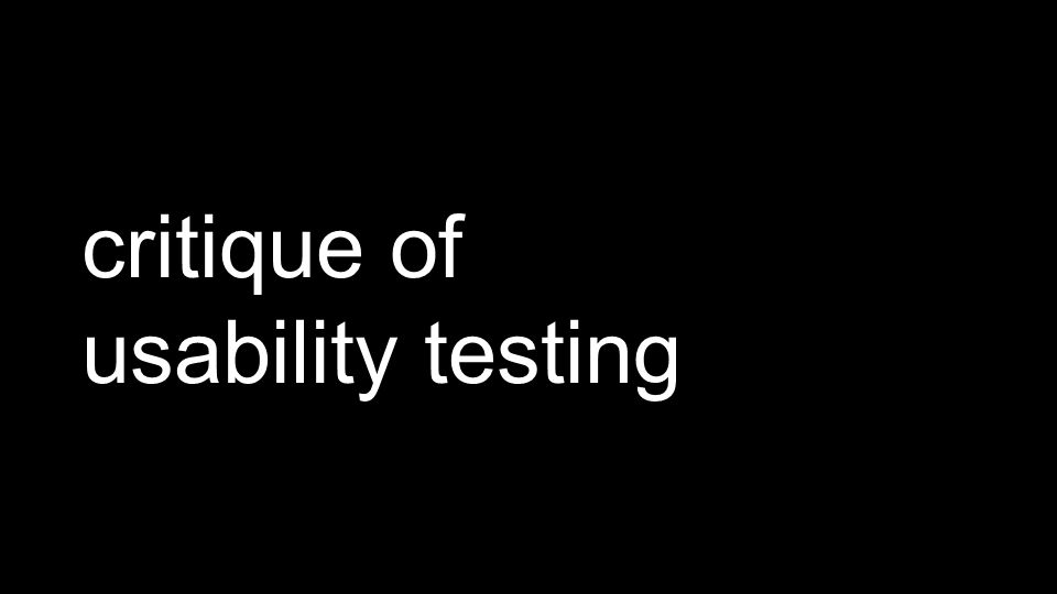 critique of usability testing