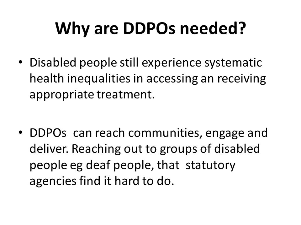 Why are DDPOs needed.