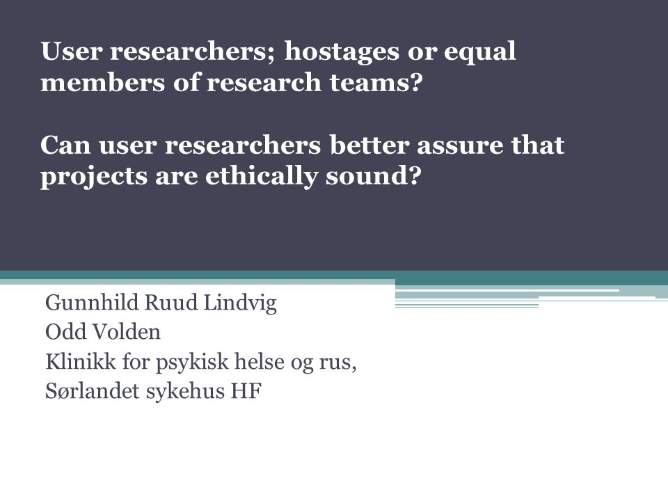 User researchers; hostages or equal members of research teams.