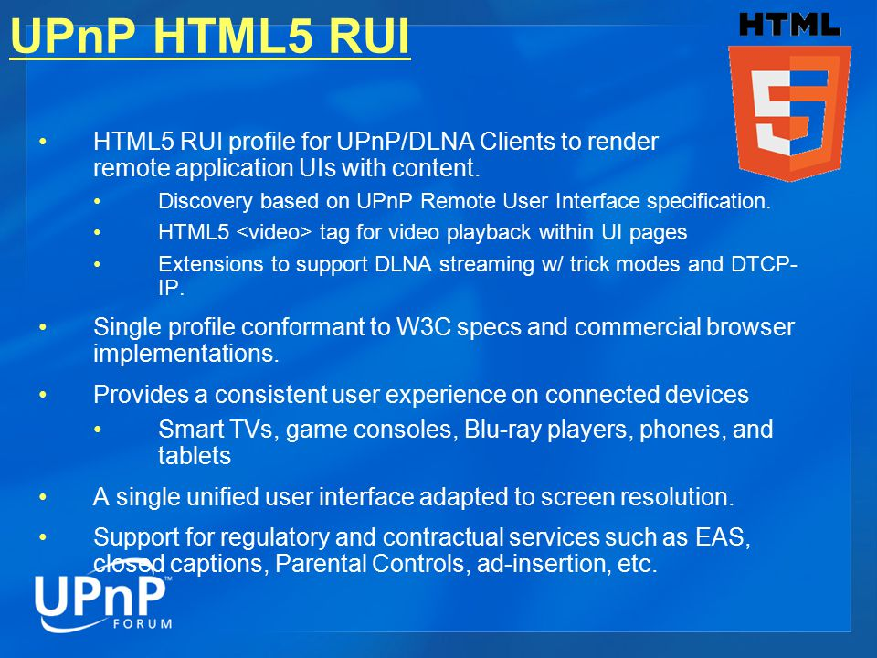 UPnP HTML5 RUI HTML5 RUI profile for UPnP/DLNA Clients to render remote application UIs with content.