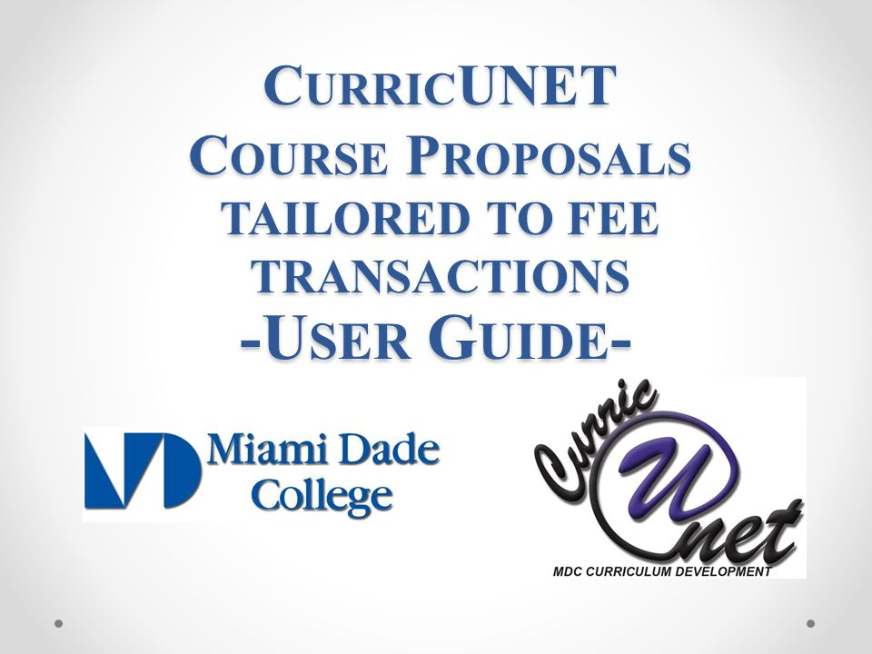 -U SER G UIDE - C URRIC UNET C OURSE P ROPOSALS TAILORED TO FEE TRANSACTIONS