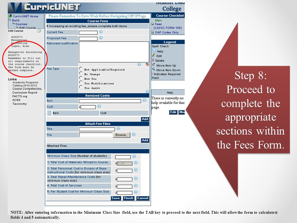 Step 8: Proceed to complete the appropriate sections within the Fees Form. NOTE: After entering information in the Minimum Class Size field, use the T