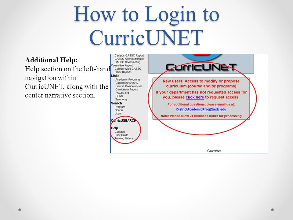 Additional Help: Help section on the left-hand navigation within CurricUNET, along with the center narrative section. How to Login to CurricUNET