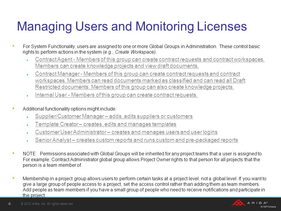 Managing Users and Monitoring Licenses Let s take a look at the Group Description Matrix in order to see what groups your users need to do their jobs and what groups occupy a user license verse a team member license …..